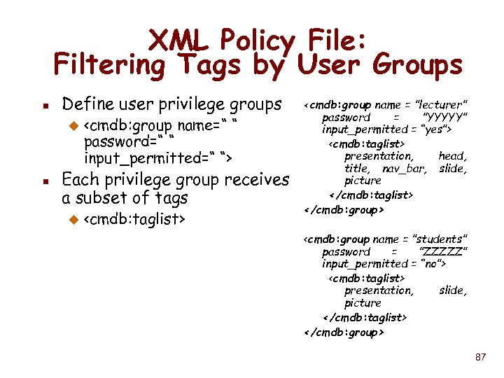 XML Policy File: Filtering Tags by User Groups n Define user privilege groups u