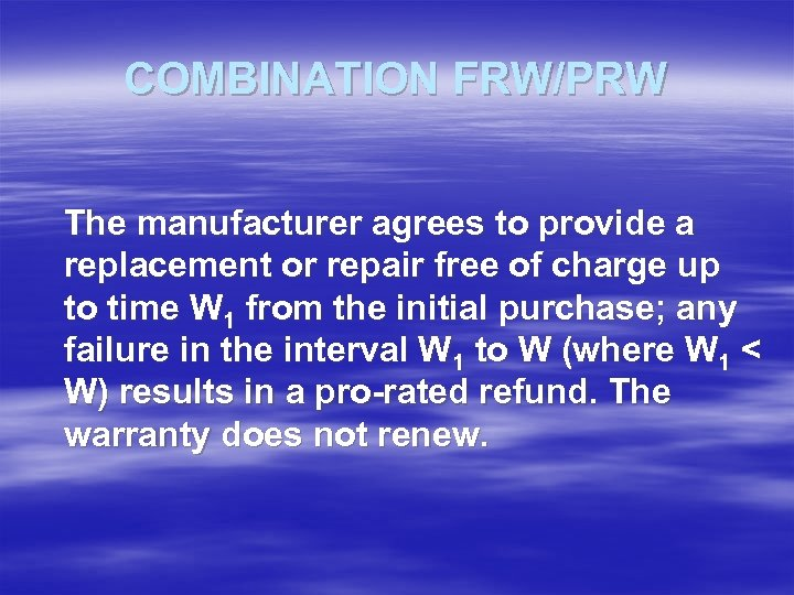 COMBINATION FRW/PRW The manufacturer agrees to provide a replacement or repair free of charge