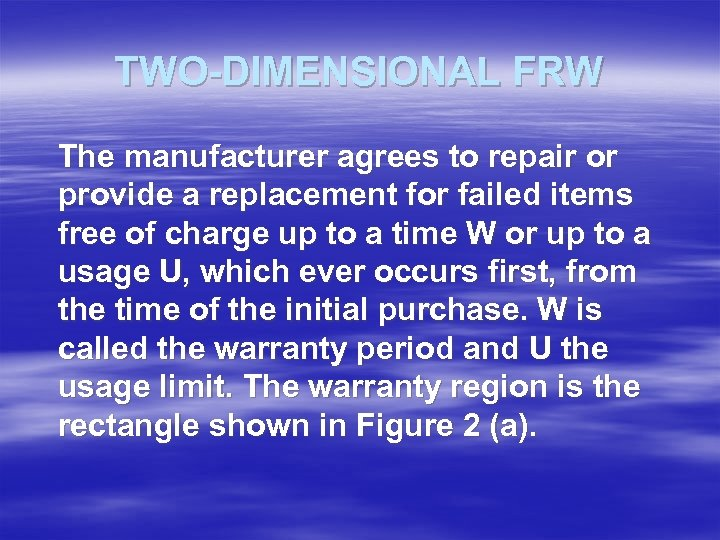 TWO-DIMENSIONAL FRW The manufacturer agrees to repair or provide a replacement for failed items