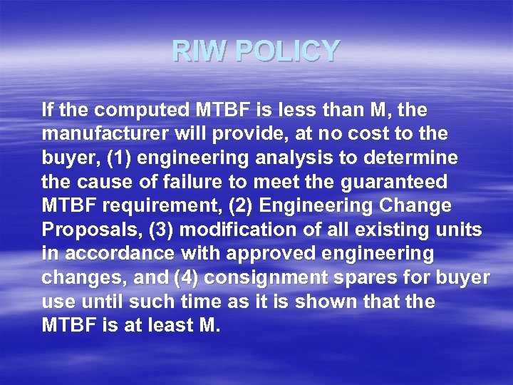 RIW POLICY If the computed MTBF is less than M, the manufacturer will provide,