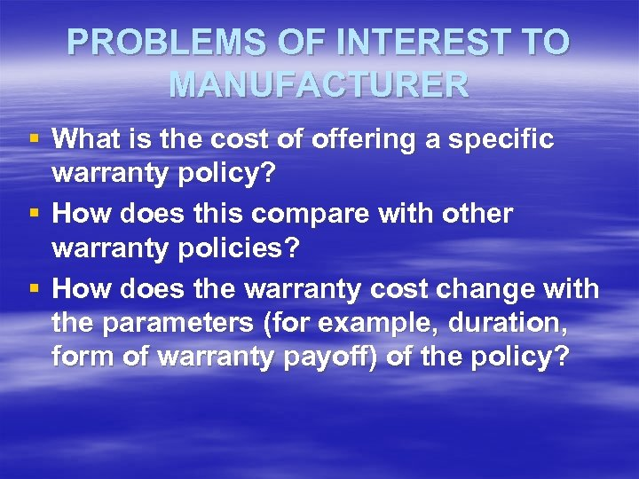 PROBLEMS OF INTEREST TO MANUFACTURER § What is the cost of offering a specific