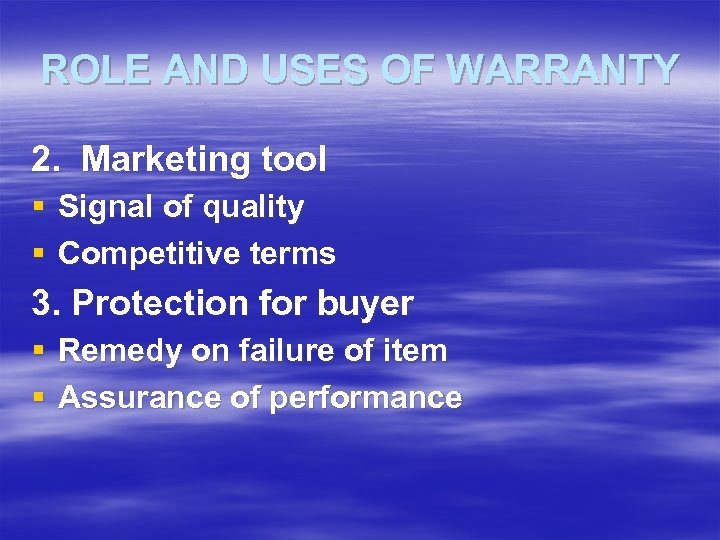 ROLE AND USES OF WARRANTY 2. Marketing tool § Signal of quality § Competitive