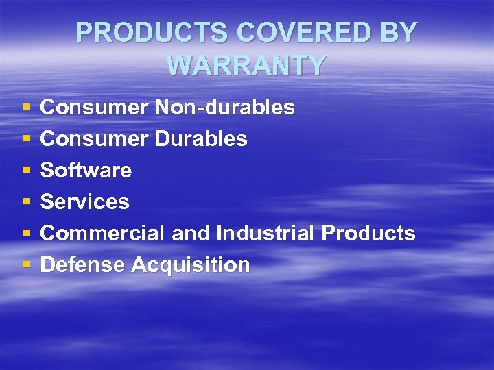 PRODUCTS COVERED BY WARRANTY § § § Consumer Non-durables Consumer Durables Software Services Commercial