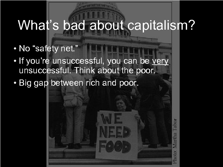 """What's bad about capitalism? • No """"safety net. """" • If you're unsuccessful, you"""
