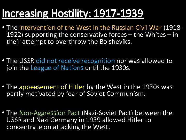 Increasing Hostility: 1917 -1939 • The intervention of the West in the Russian Civil