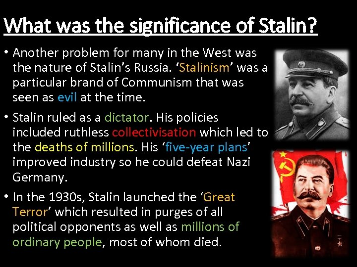 What was the significance of Stalin? • Another problem for many in the West