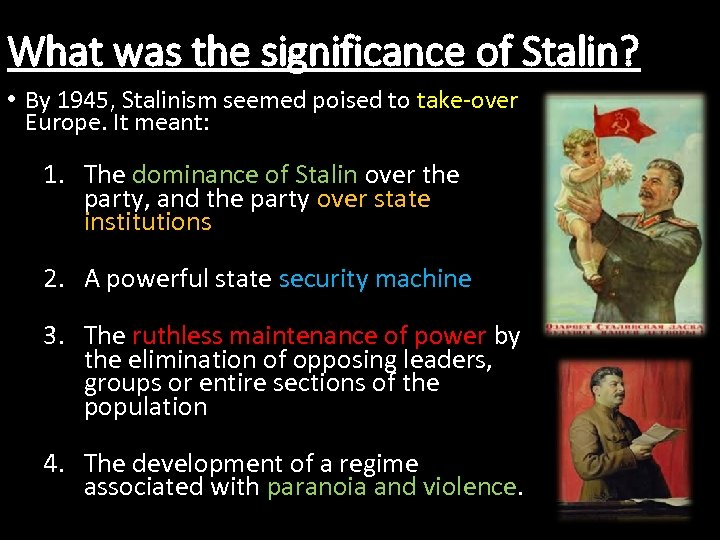 What was the significance of Stalin? • By 1945, Stalinism seemed poised to take-over