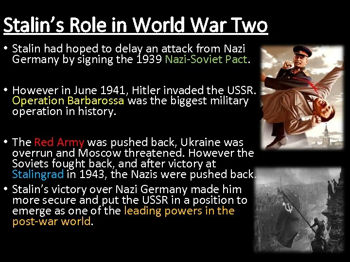 Stalin's Role in World War Two • Stalin had hoped to delay an attack