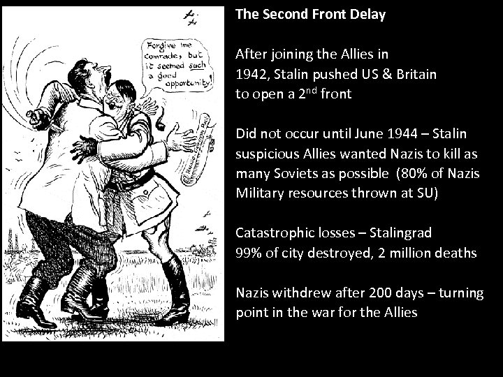 The Second Front Delay After joining the Allies in 1942, Stalin pushed US &