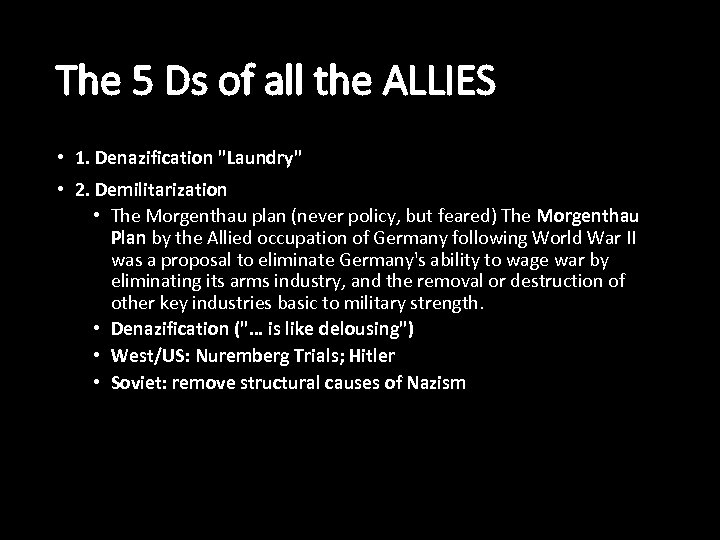 The 5 Ds of all the ALLIES • 1. Denazification