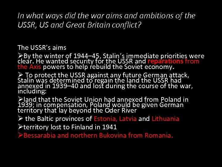 In what ways did the war aims and ambitions of the USSR, US and
