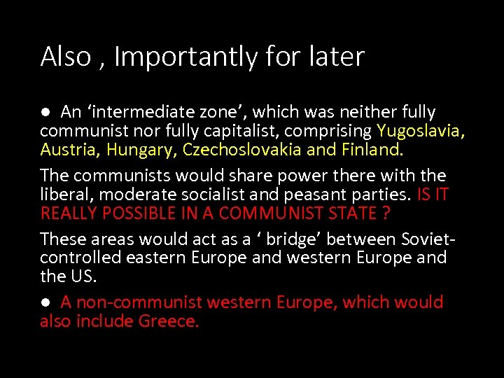 Also , Importantly for later ● An 'intermediate zone', which was neither fully communist