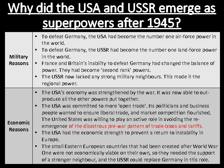 Why did the USA and USSR emerge as superpowers after 1945? Military Reasons •
