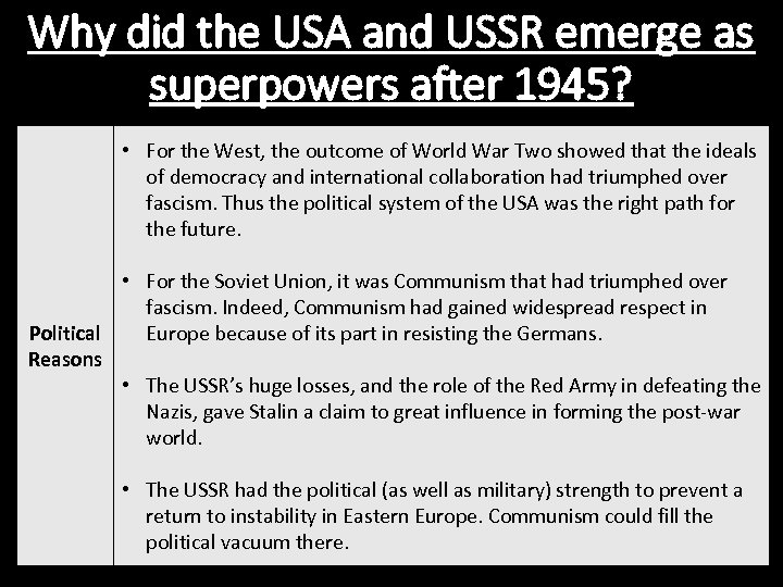 Why did the USA and USSR emerge as superpowers after 1945? • For the