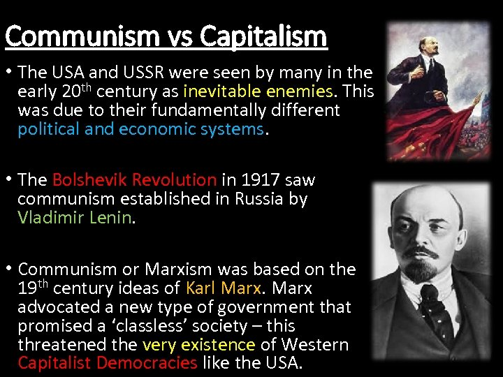 Communism vs Capitalism • The USA and USSR were seen by many in the