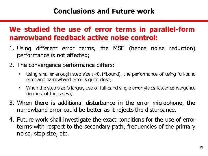 Conclusions and Future work We studied the use of error terms in parallel-form narrowband