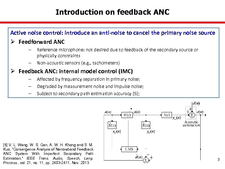 Introduction on feedback ANC Active noise control: introduce an anti-noise to cancel the primary