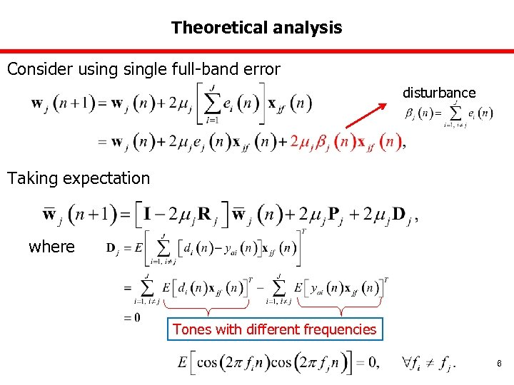 Theoretical analysis Consider usingle full-band error disturbance Taking expectation where Tones with different frequencies