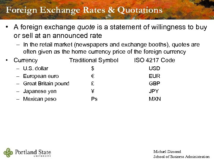 Foreign Exchange Rates & Quotations • A foreign exchange quote is a statement of