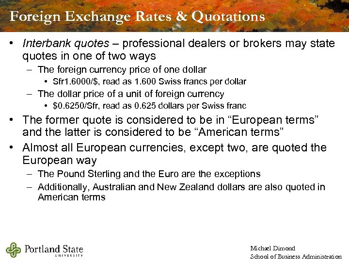 Foreign Exchange Rates & Quotations • Interbank quotes – professional dealers or brokers may