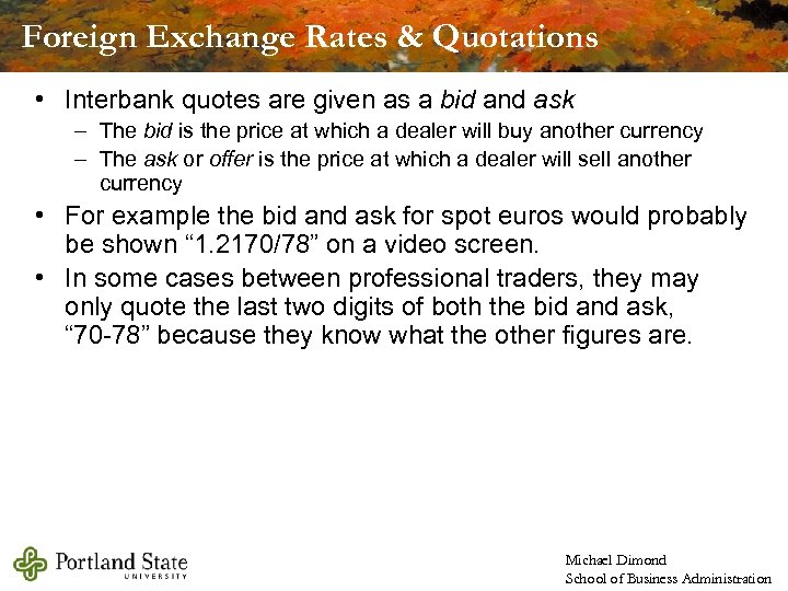 Foreign Exchange Rates & Quotations • Interbank quotes are given as a bid and
