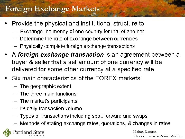 Foreign Exchange Markets • Provide the physical and institutional structure to – Exchange the
