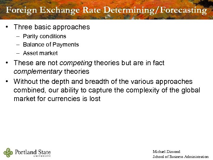 Foreign Exchange Rate Determining/Forecasting • Three basic approaches – Parity conditions – Balance of