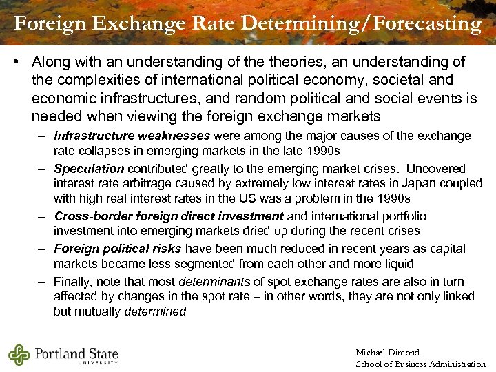 Foreign Exchange Rate Determining/Forecasting • Along with an understanding of theories, an understanding of