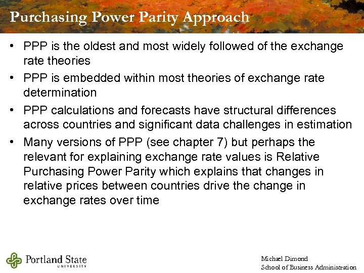 Purchasing Power Parity Approach • PPP is the oldest and most widely followed of