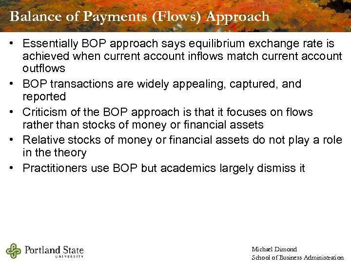 Balance of Payments (Flows) Approach • Essentially BOP approach says equilibrium exchange rate is