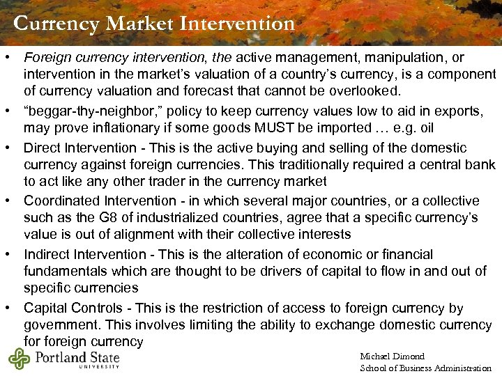 Currency Market Intervention • Foreign currency intervention, the active management, manipulation, or intervention in