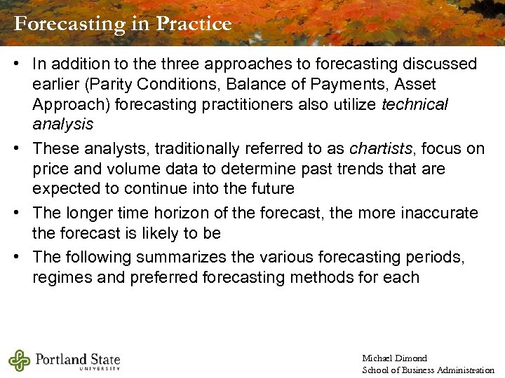Forecasting in Practice • In addition to the three approaches to forecasting discussed earlier