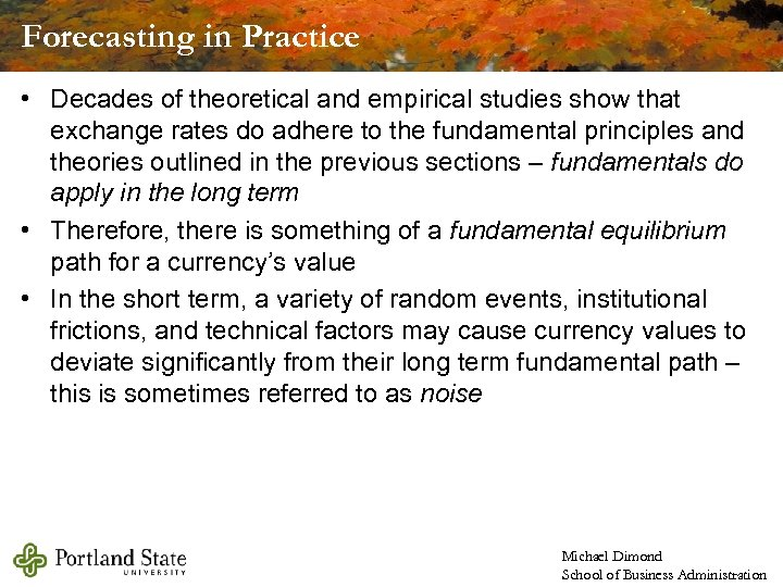 Forecasting in Practice • Decades of theoretical and empirical studies show that exchange rates