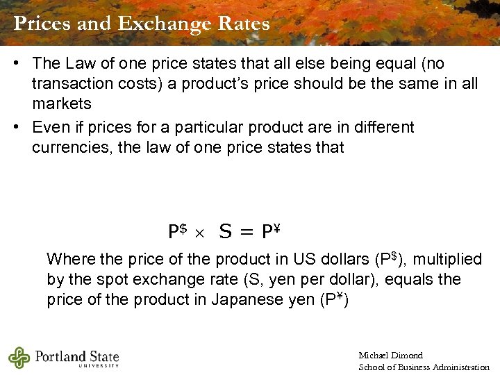Prices and Exchange Rates • The Law of one price states that all else