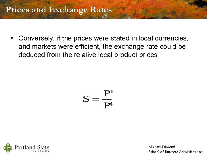Prices and Exchange Rates • Conversely, if the prices were stated in local currencies,