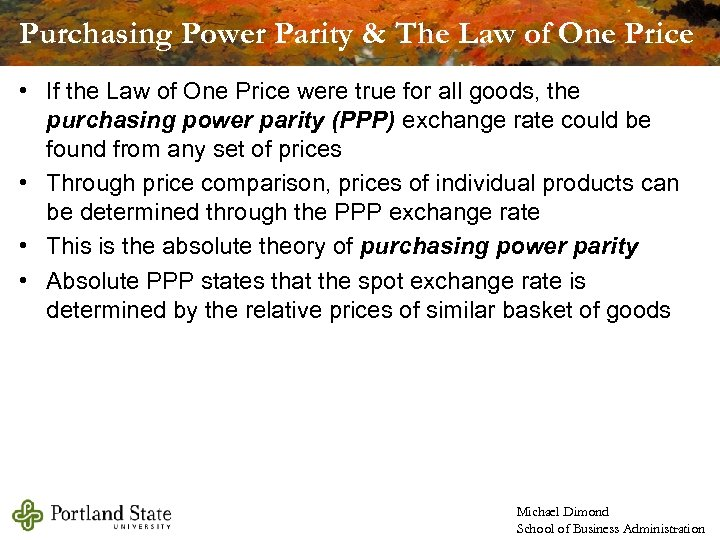 Purchasing Power Parity & The Law of One Price • If the Law of