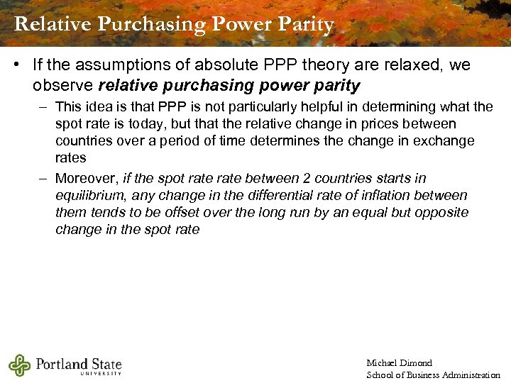 Relative Purchasing Power Parity • If the assumptions of absolute PPP theory are relaxed,