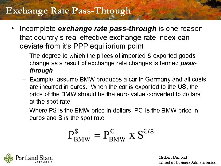 Exchange Rate Pass-Through • Incomplete exchange rate pass-through is one reason that country's real
