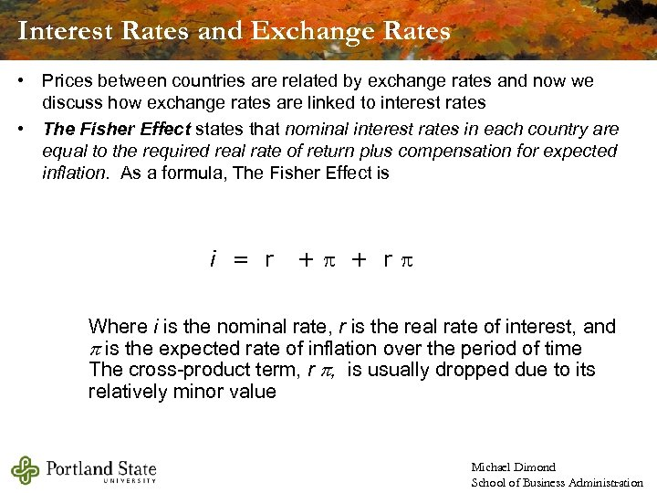 Interest Rates and Exchange Rates • Prices between countries are related by exchange rates