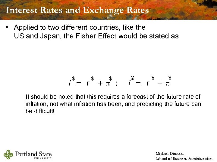 Interest Rates and Exchange Rates • Applied to two different countries, like the US
