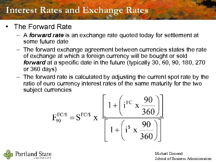 Interest Rates and Exchange Rates • The Forward Rate – A forward rate is