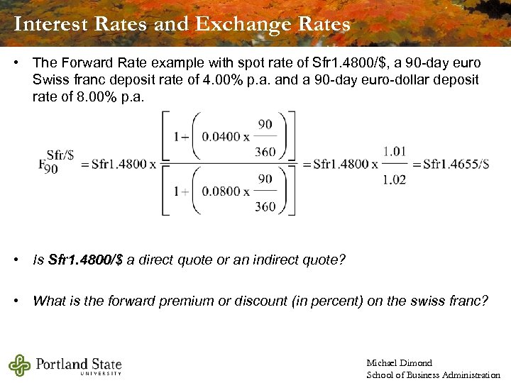 Interest Rates and Exchange Rates • The Forward Rate example with spot rate of