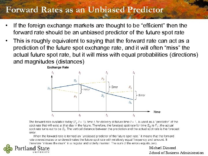 Forward Rates as an Unbiased Predictor • If the foreign exchange markets are thought