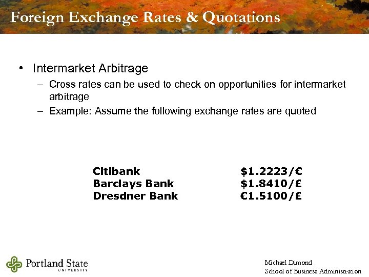Foreign Exchange Rates & Quotations • Intermarket Arbitrage – Cross rates can be used
