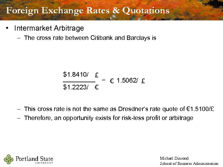 Foreign Exchange Rates & Quotations • Intermarket Arbitrage – The cross rate between Citibank