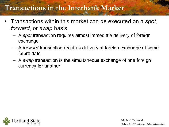Transactions in the Interbank Market • Transactions within this market can be executed on