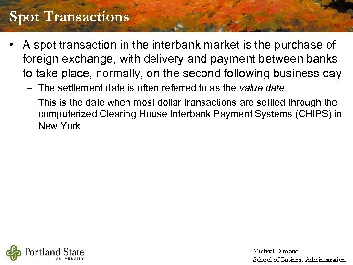 Spot Transactions • A spot transaction in the interbank market is the purchase of