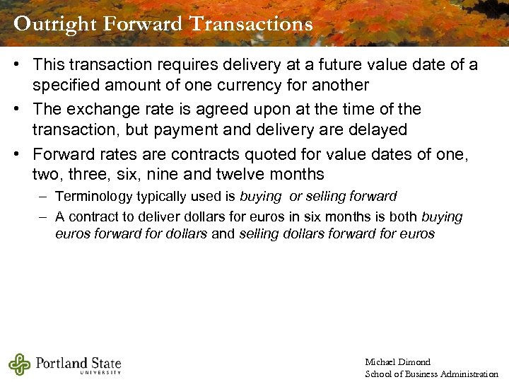 Outright Forward Transactions • This transaction requires delivery at a future value date of