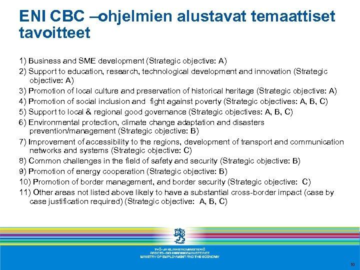 ENI CBC –ohjelmien alustavat temaattiset tavoitteet 1) Business and SME development (Strategic objective: A)