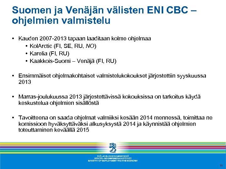 Suomen ja Venäjän välisten ENI CBC – ohjelmien valmistelu • Kauden 2007 -2013 tapaan